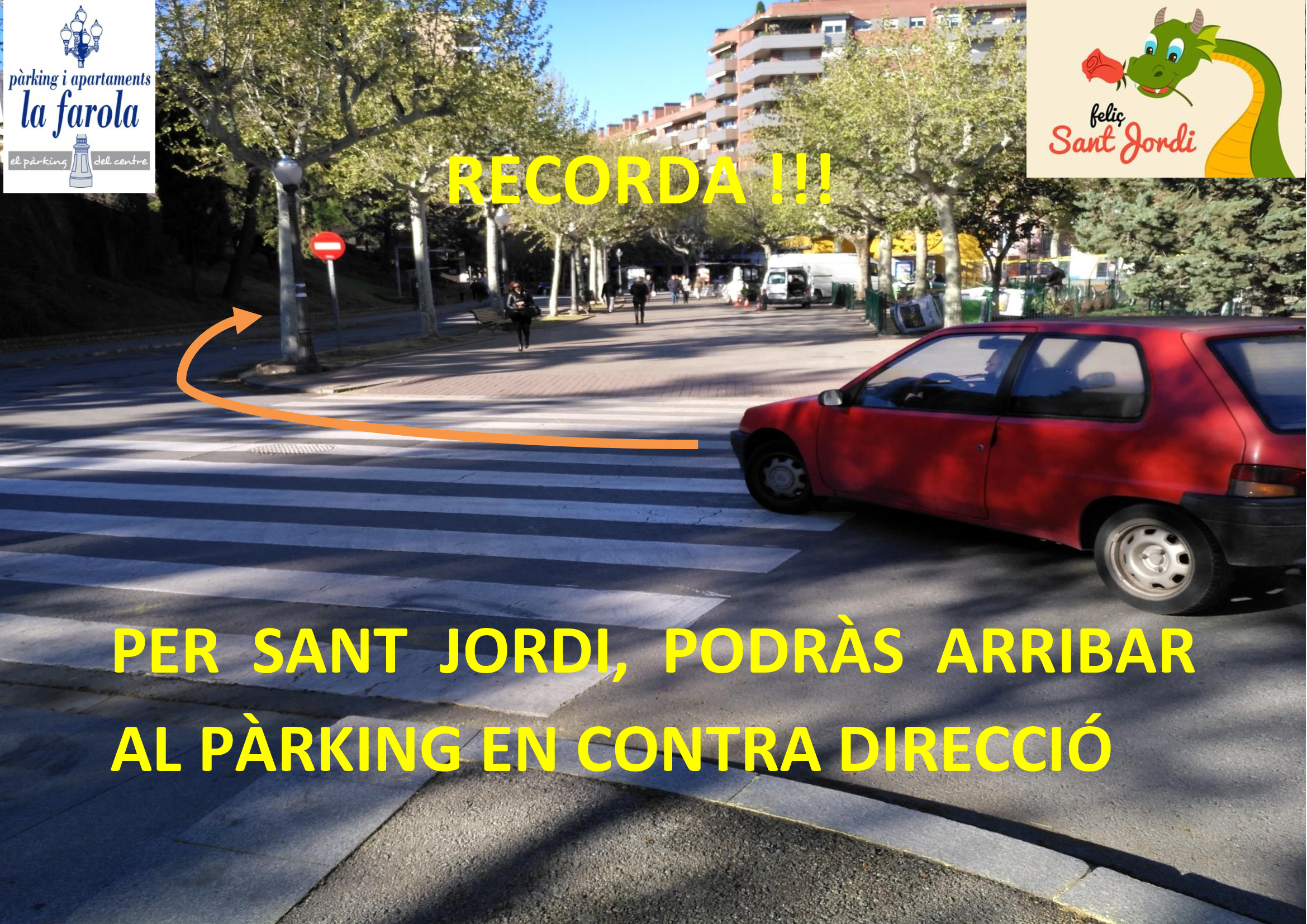 FOR SANT JORDI, CHANGE OF SENTENCE TO ARRIVE TO PARKING
